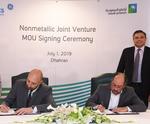 Saudi Aramco and Baker Hughes ink MoU for non-metallic materials production facility in Saudi Arabia
